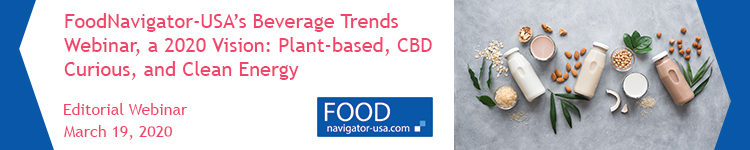 FoodNavigator-USA's Beverage Trends Webinar, a 2020 Vision: Plant-based, CBD Curious, and Clean Energy