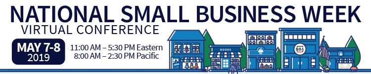 Small Business Week Virtual Conference May 7-May 8,2019