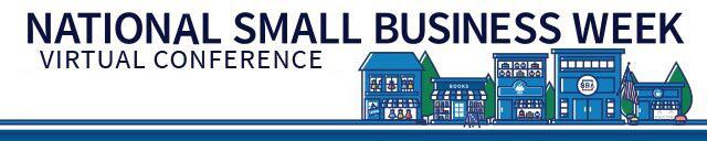 Small Business Week Virtual Conference May 5-May 6,2020
