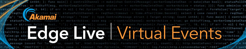 Akamai Edge Live   2020 Virtual Summit